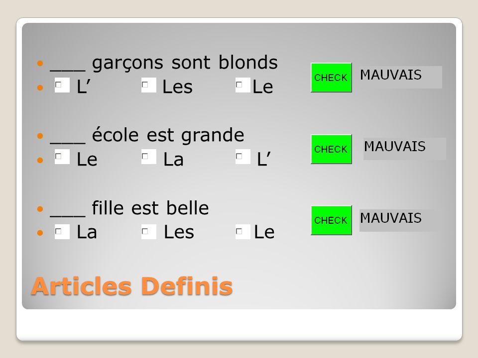 Articles Definis ___ garçons sont blonds L' Les Le