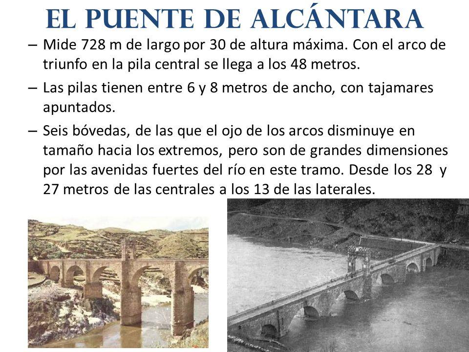 El puente de alcántara Mide 728 m de largo por 30 de altura máxima. Con el arco de triunfo en la pila central se llega a los 48 metros.