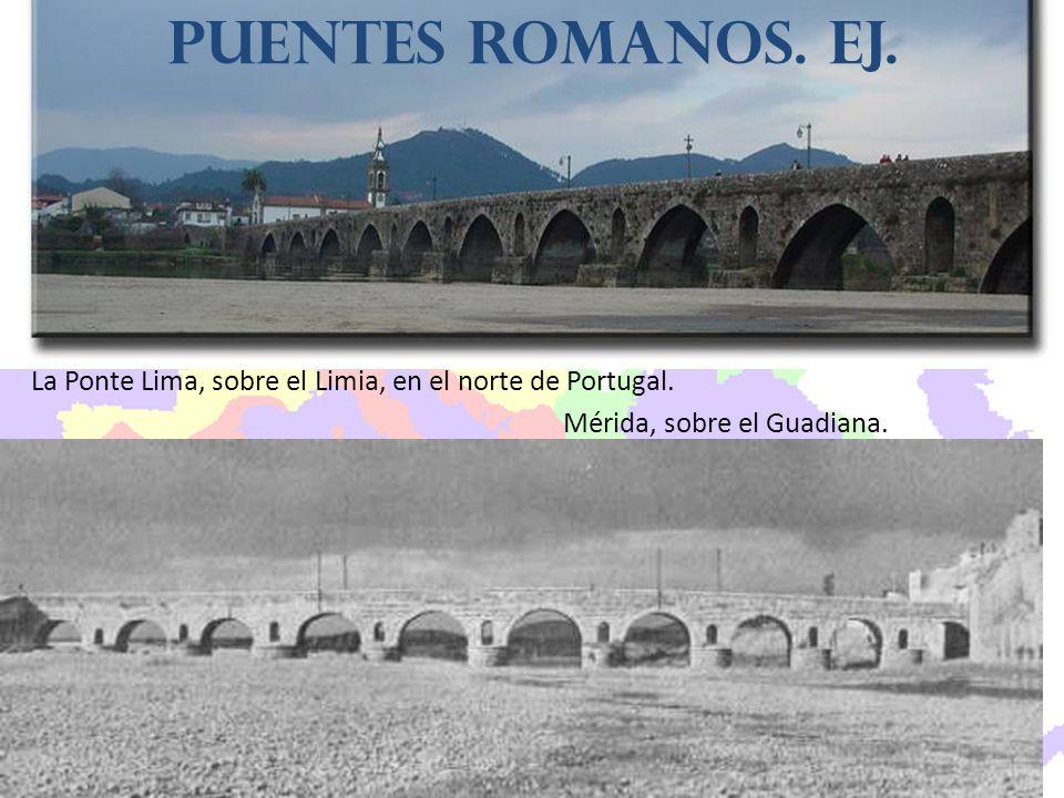 puentes romanos. EJ. La Ponte Lima, sobre el Limia, en el norte de Portugal.