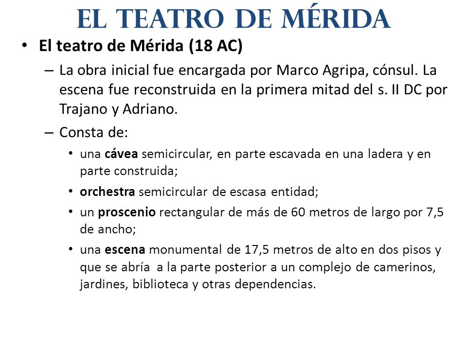 el teatro de Mérida El teatro de Mérida (18 AC)
