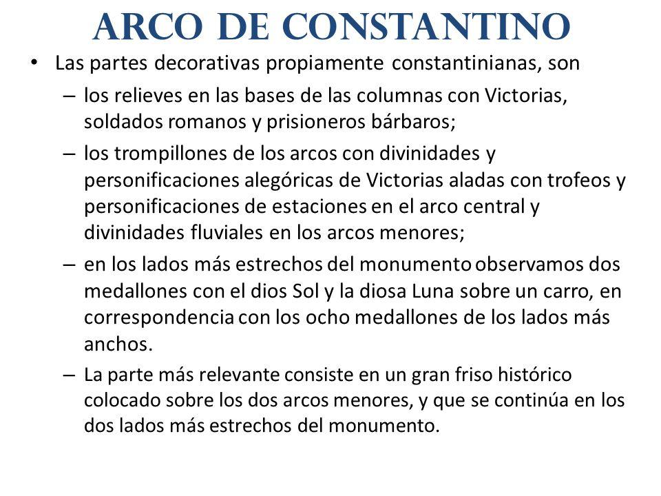 Arco de Constantino Las partes decorativas propiamente constantinianas, son.
