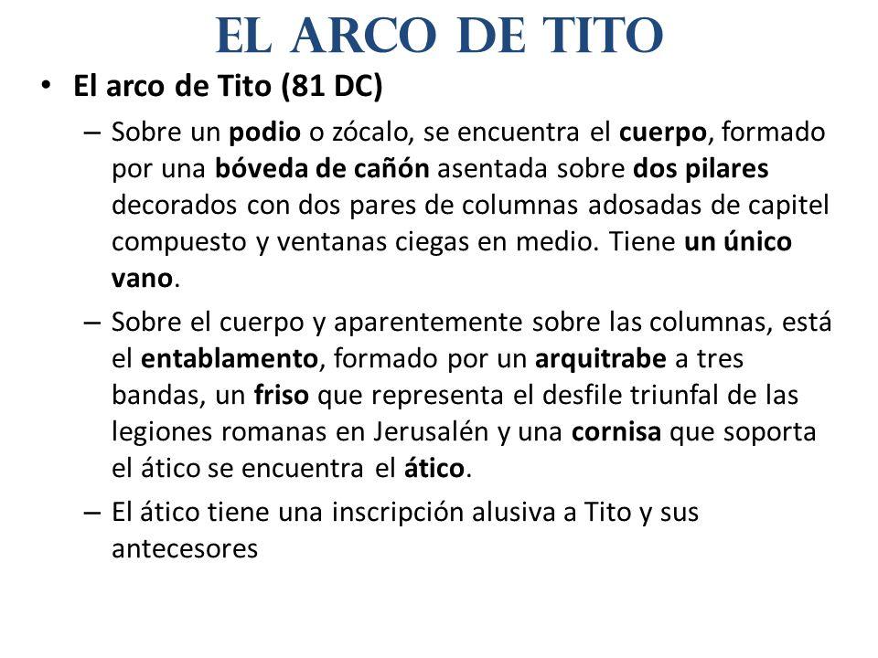 El arco de Tito El arco de Tito (81 DC)