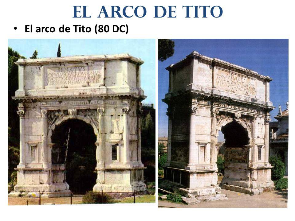 El arco de Tito El arco de Tito (80 DC)