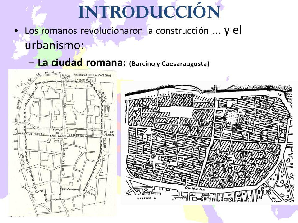 Introducción La ciudad romana: (Barcino y Caesaraugusta)