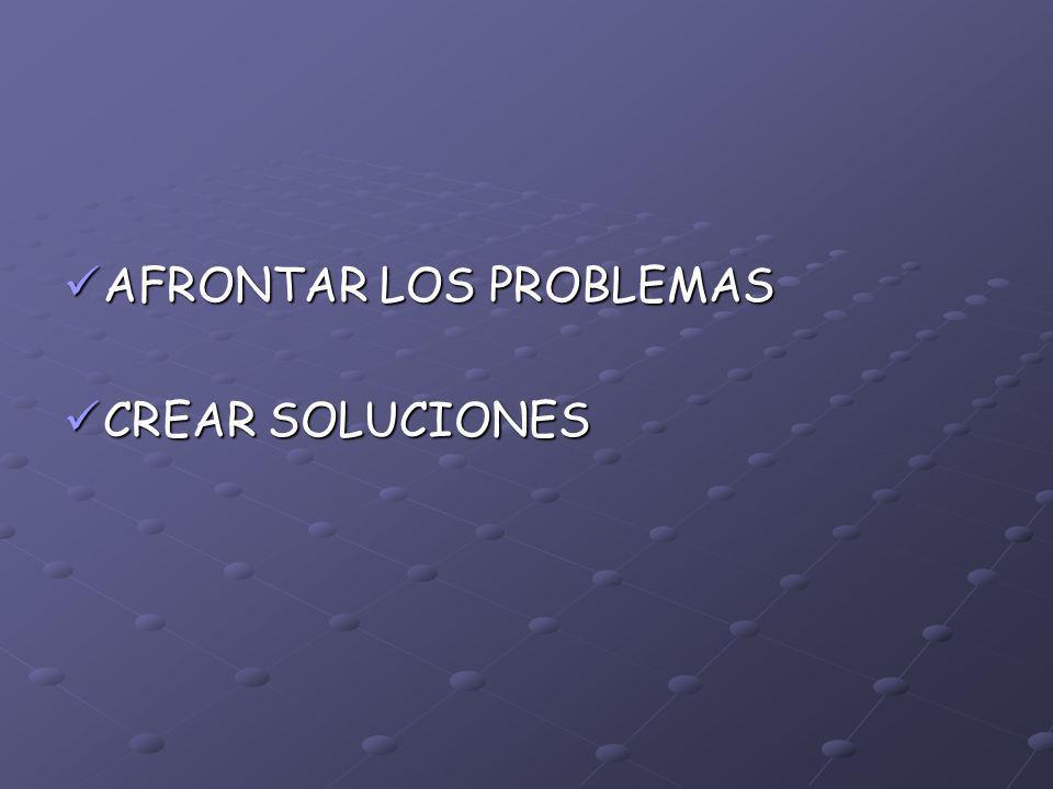 AFRONTAR LOS PROBLEMAS