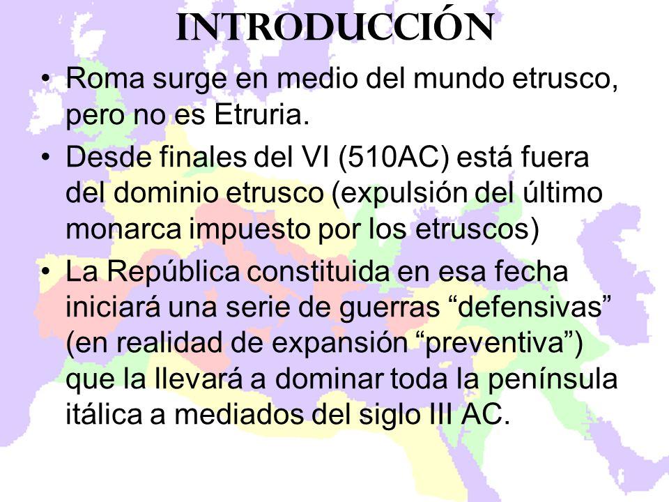 Introducción Roma surge en medio del mundo etrusco, pero no es Etruria.