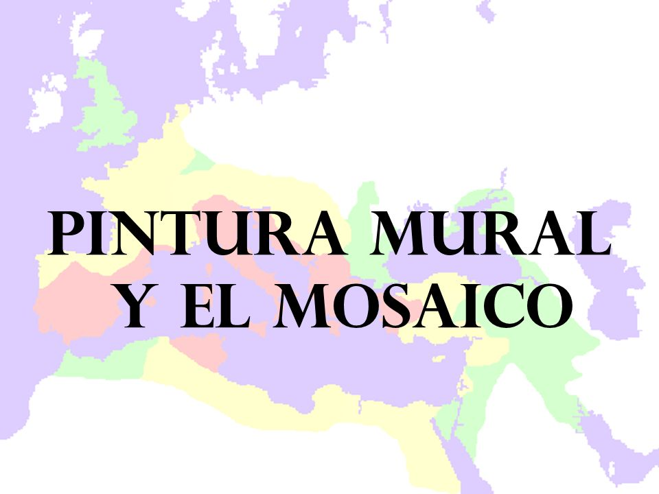 PINTURA MURAL Y EL MOSAICO