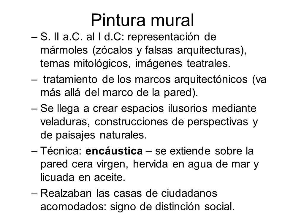 Pintura muralS. II a.C. al I d.C: representación de mármoles (zócalos y falsas arquitecturas), temas mitológicos, imágenes teatrales.