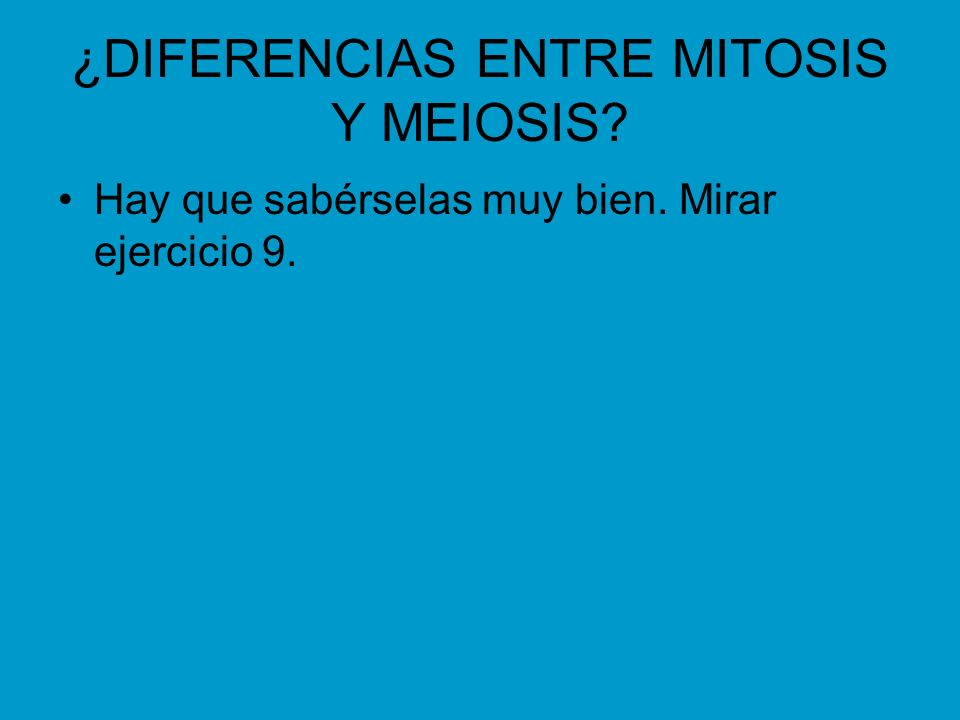 ¿DIFERENCIAS ENTRE MITOSIS Y MEIOSIS