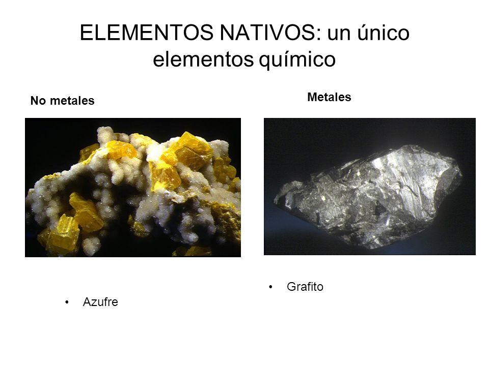 ELEMENTOS NATIVOS: un único elementos químico