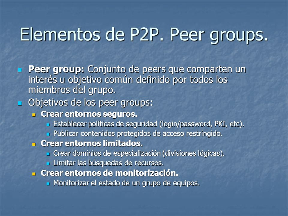 Elementos de P2P. Peer groups.