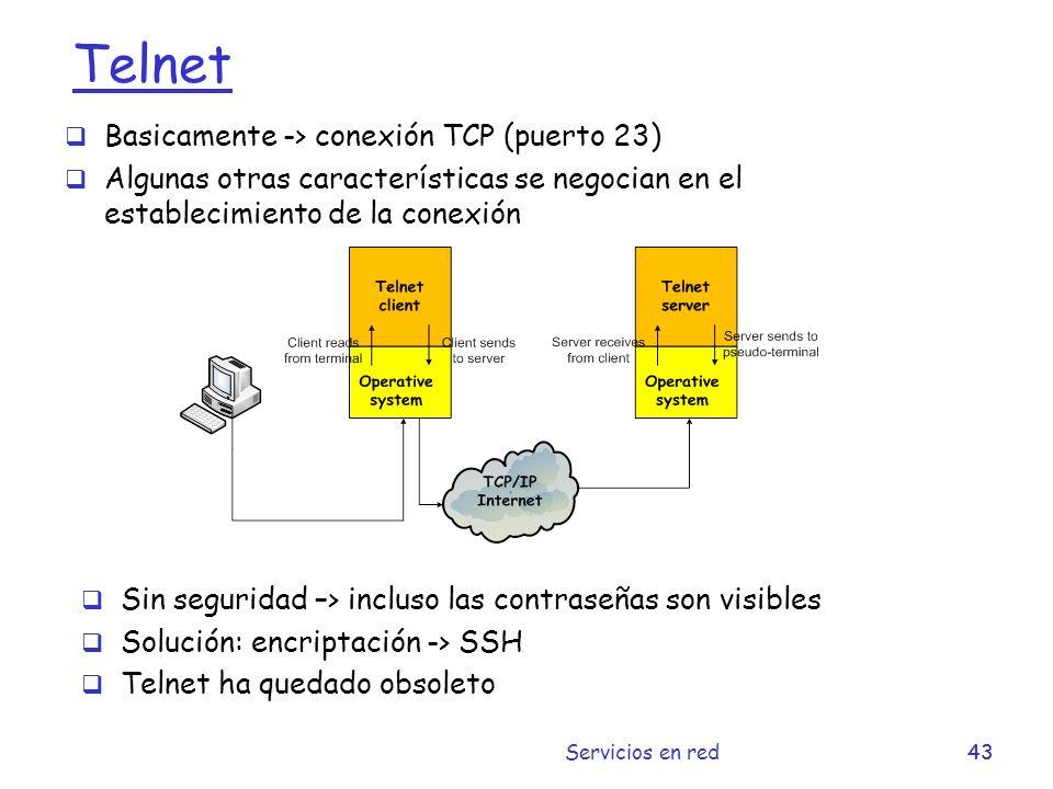 Telnet Basicamente -> conexión TCP (puerto 23)