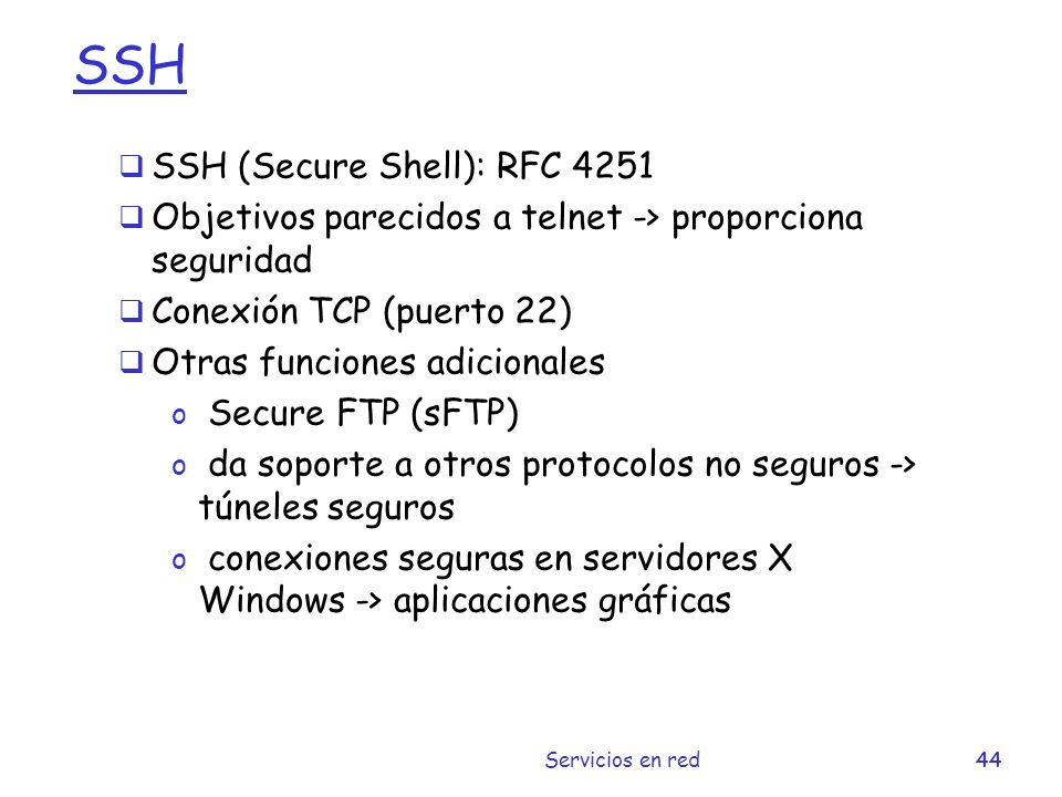 SSH SSH (Secure Shell): RFC 4251