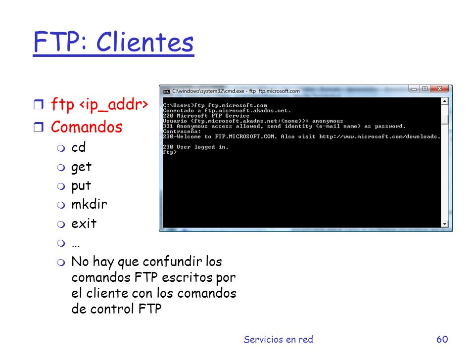 FTP: Clientes ftp <ip_addr> Comandos cd get put mkdir exit …