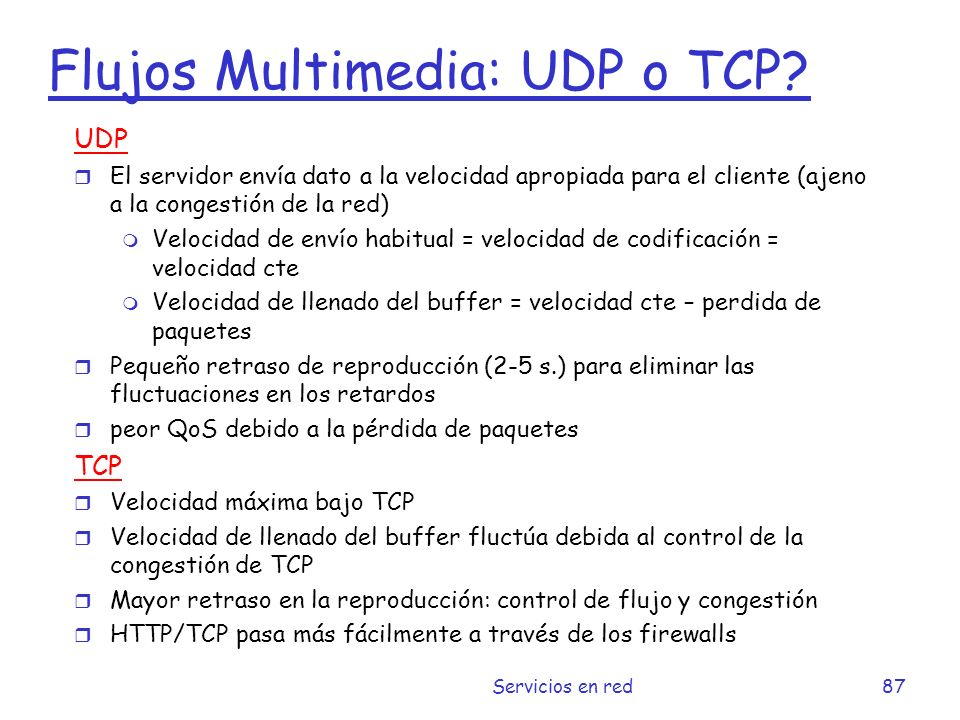 Flujos Multimedia: UDP o TCP