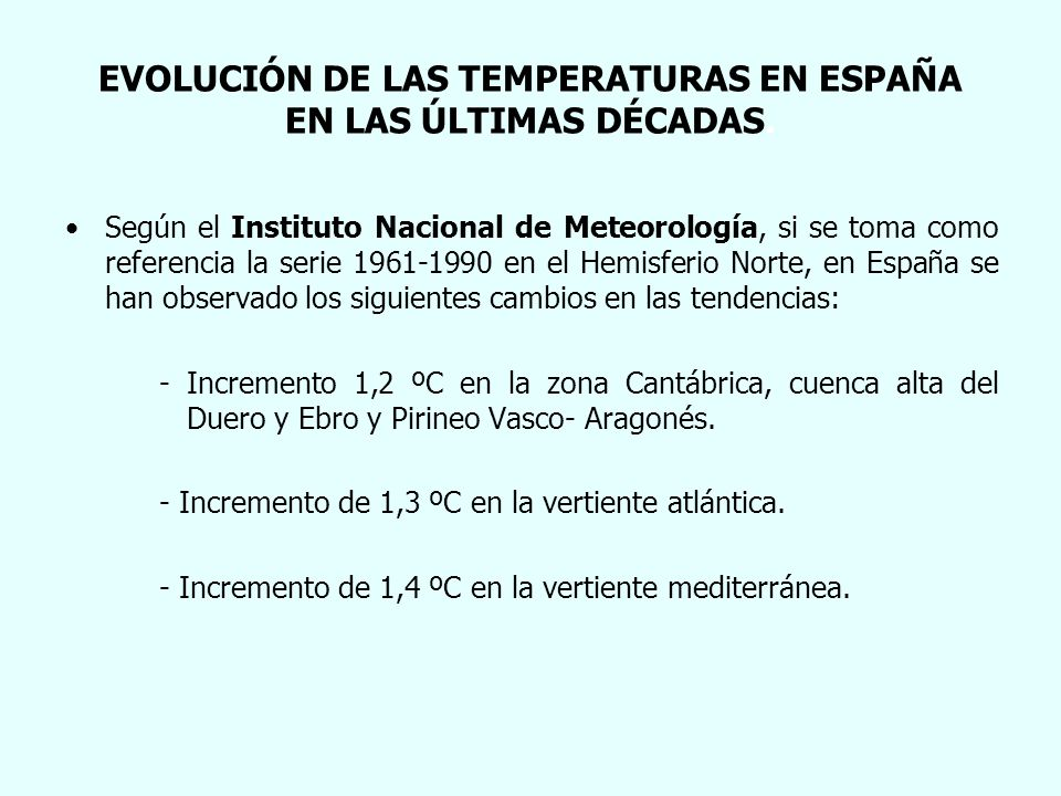 EVOLUCIÓN DE LAS TEMPERATURAS EN ESPAÑA EN LAS ÚLTIMAS DÉCADAS.