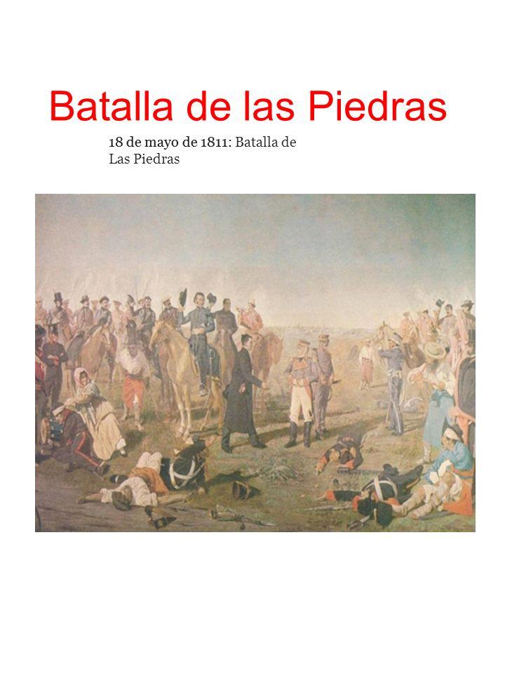 Batalla de las Piedras 18 de mayo de 1811.