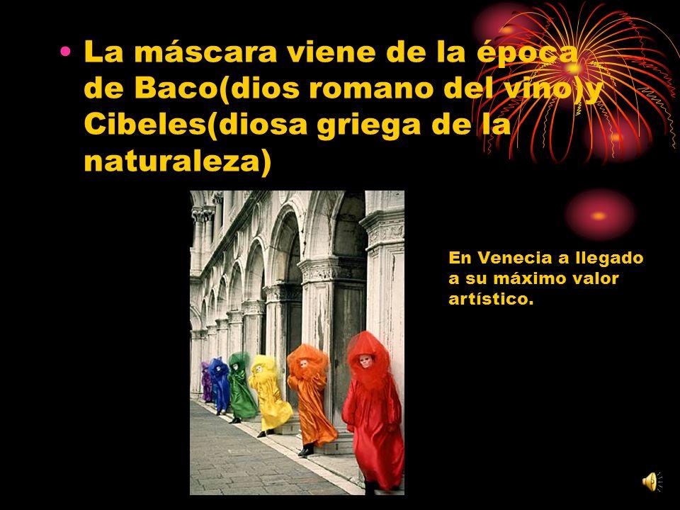 La máscara viene de la época de Baco(dios romano del vino)y Cibeles(diosa griega de la naturaleza)