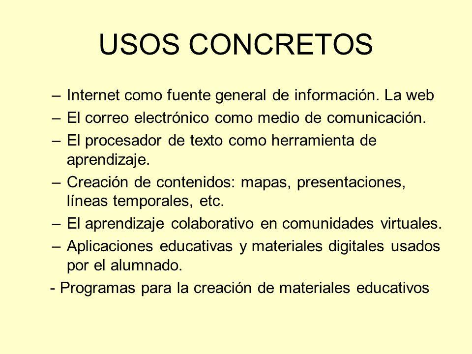 USOS CONCRETOS Internet como fuente general de información. La web