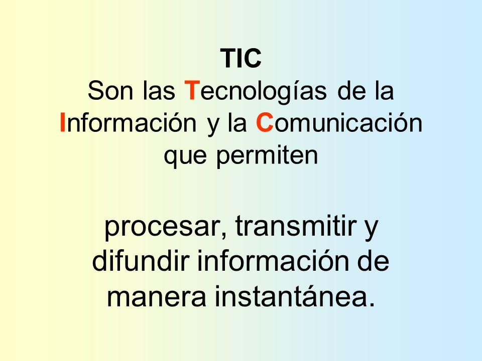 procesar, transmitir y difundir información de manera instantánea.