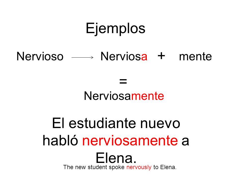 El estudiante nuevo habló nerviosamente a Elena.