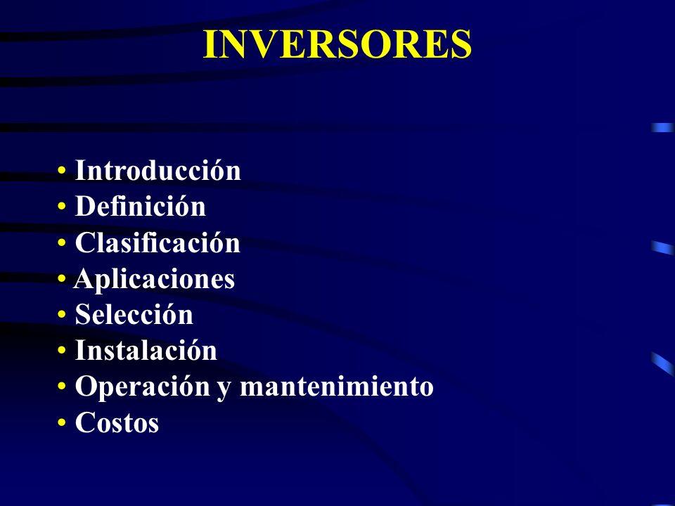 INVERSORES Introducción Definición Clasificación Aplicaciones