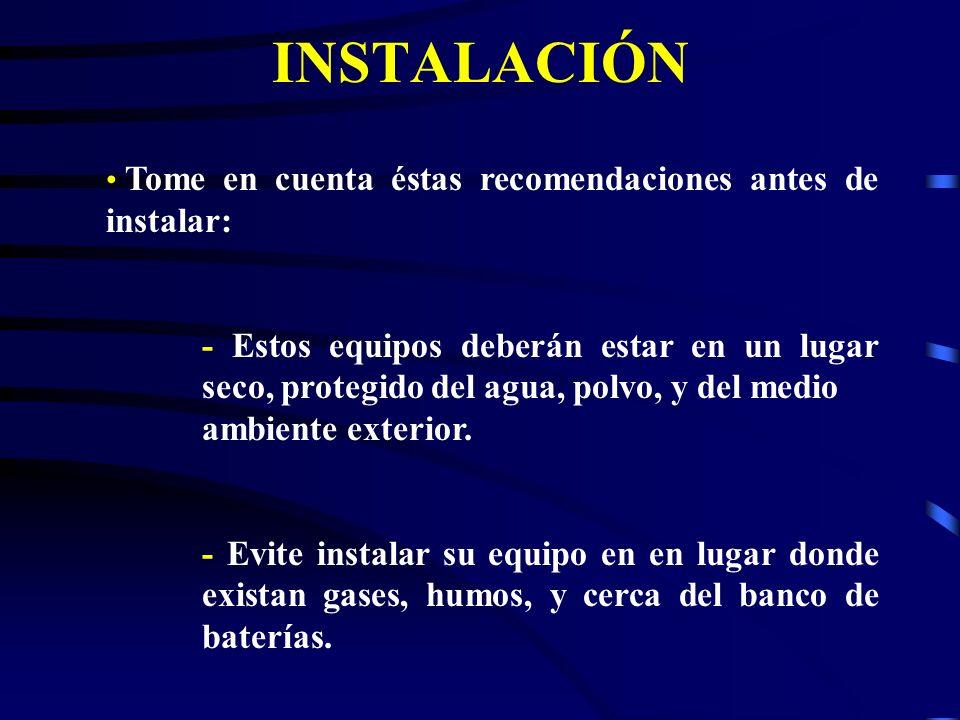 INSTALACIÓNTome en cuenta éstas recomendaciones antes de instalar: