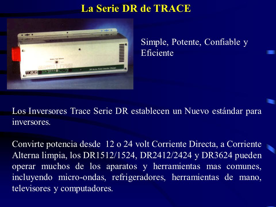 La Serie DR de TRACE Simple, Potente, Confiable y Eficiente