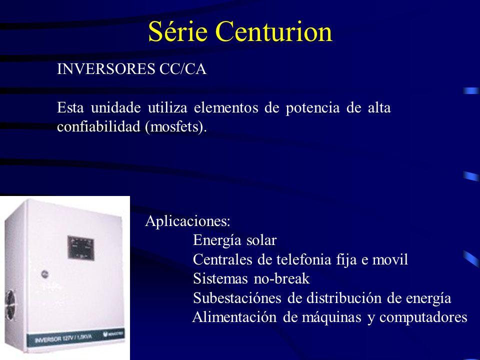 Série Centurion INVERSORES CC/CA