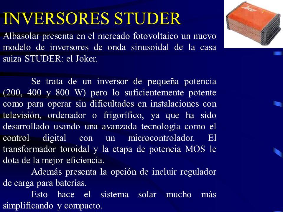 INVERSORES STUDER Albasolar presenta en el mercado fotovoltaico un nuevo modelo de inversores de onda sinusoidal de la casa suiza STUDER: el Joker.