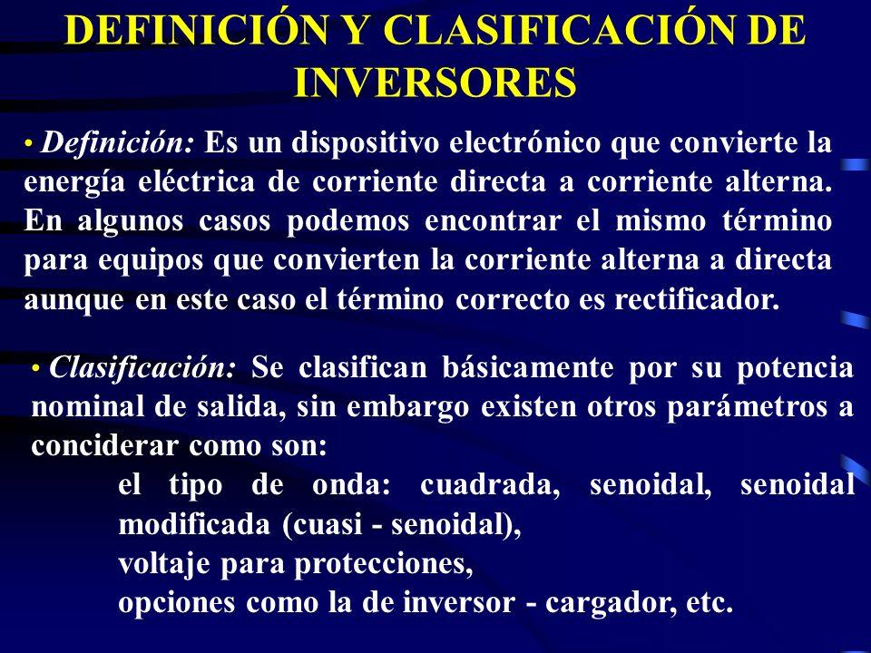 DEFINICIÓN Y CLASIFICACIÓN DE INVERSORES