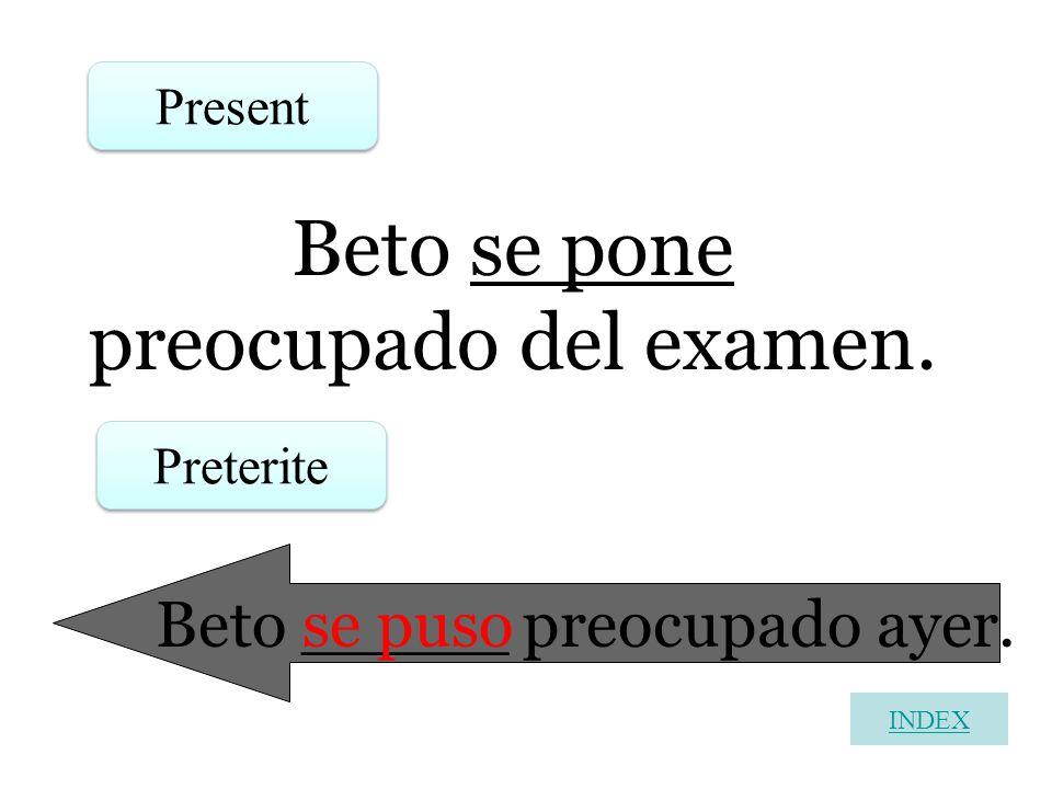 Beto se pone preocupado del examen.