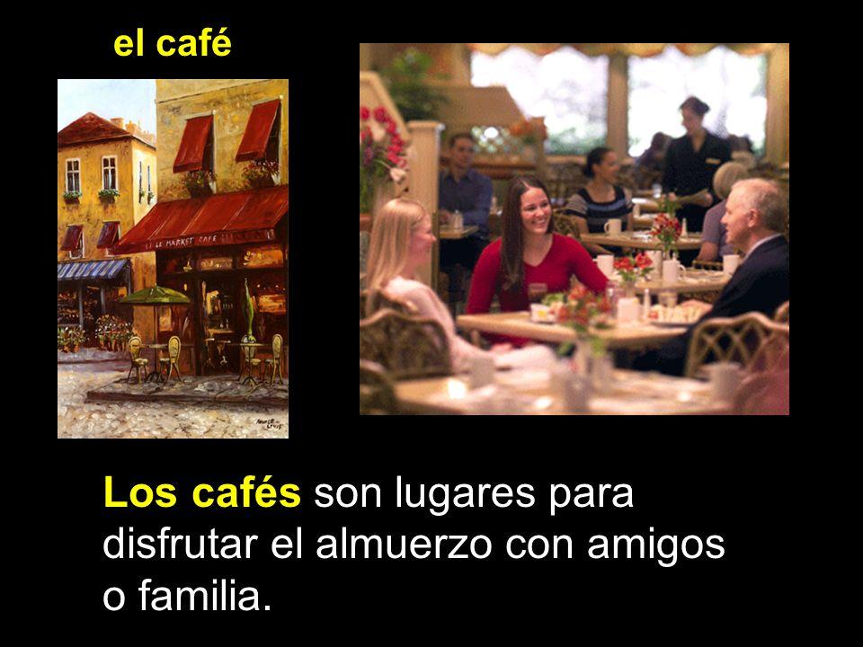 Los cafés son lugares para disfrutar el almuerzo con amigos o familia.