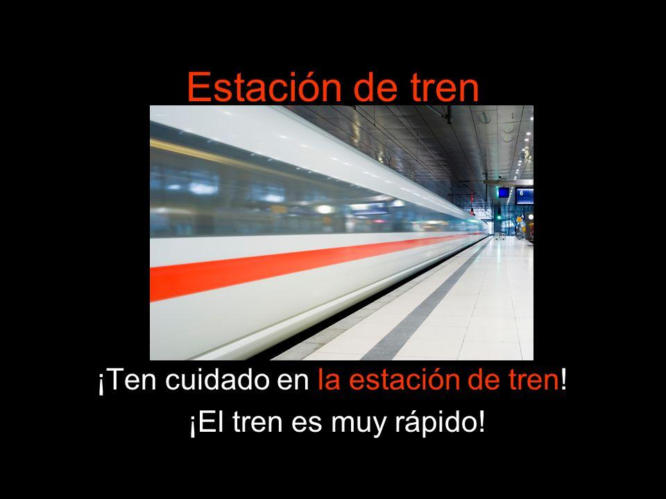 ¡Ten cuidado en la estación de tren!