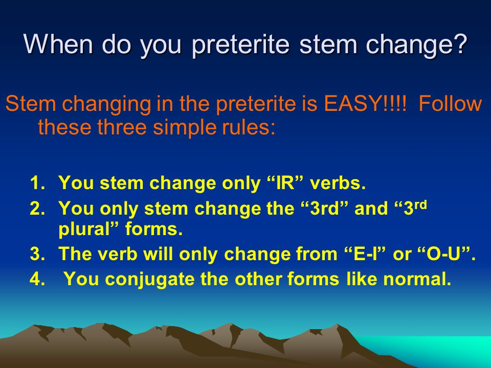 When do you preterite stem change