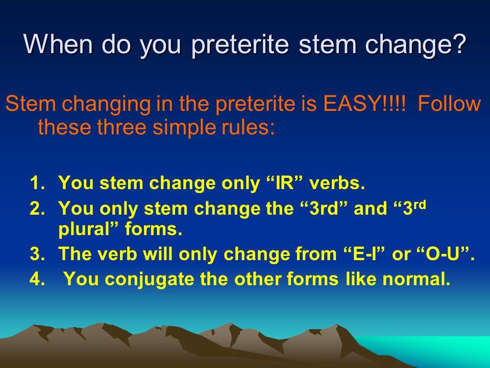When do you preterite stem change