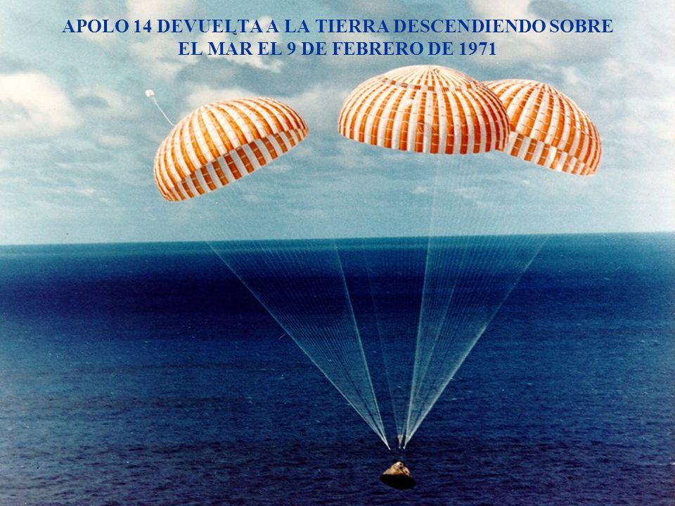 APOLO 14 DEVUELTA A LA TIERRA DESCENDIENDO SOBRE EL MAR EL 9 DE FEBRERO DE 1971