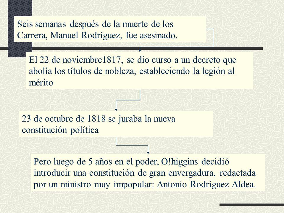 Seis semanas después de la muerte de los Carrera, Manuel Rodríguez, fue asesinado.