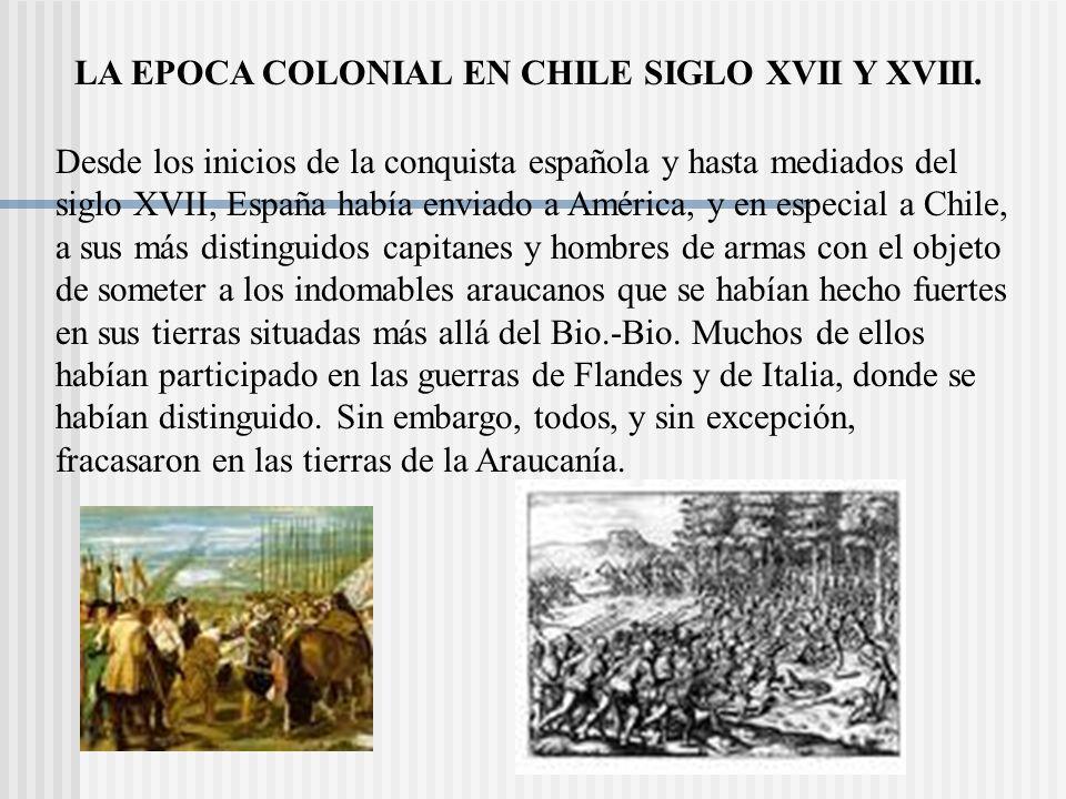 LA EPOCA COLONIAL EN CHILE SIGLO XVII Y XVIII.