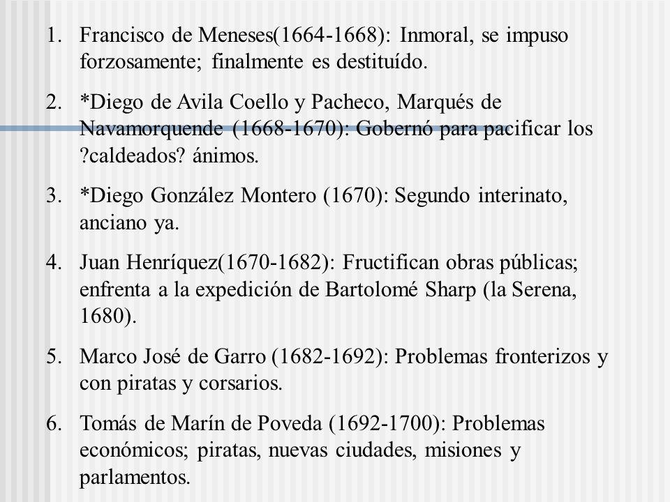 Francisco de Meneses(1664-1668): Inmoral, se impuso forzosamente; finalmente es destituído.