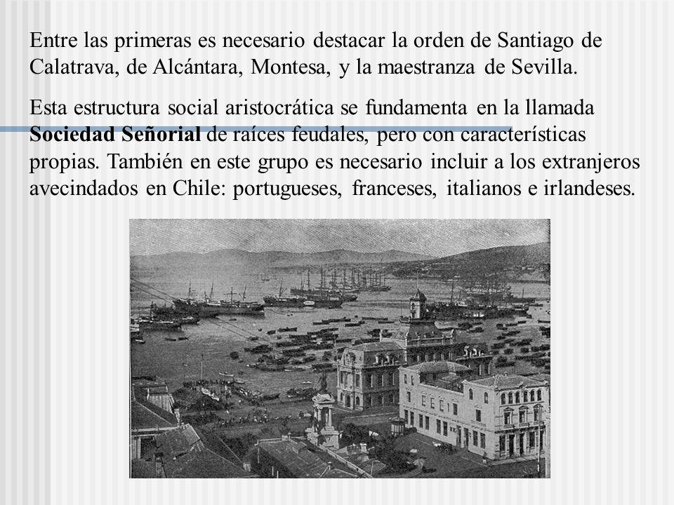 Entre las primeras es necesario destacar la orden de Santiago de Calatrava, de Alcántara, Montesa, y la maestranza de Sevilla.