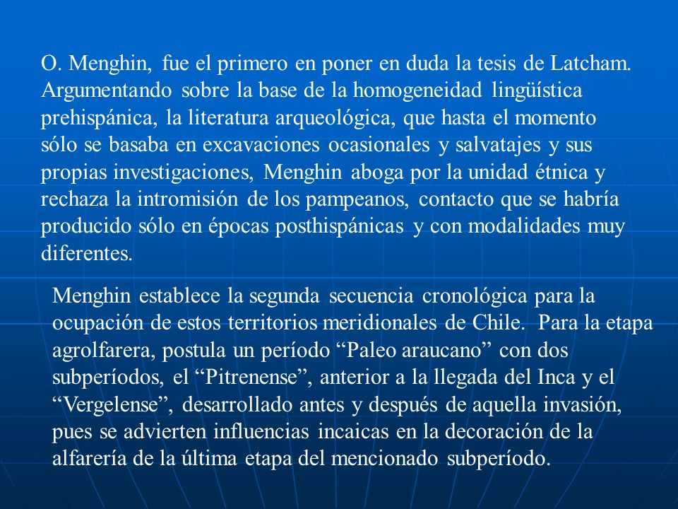 O. Menghin, fue el primero en poner en duda la tesis de Latcham