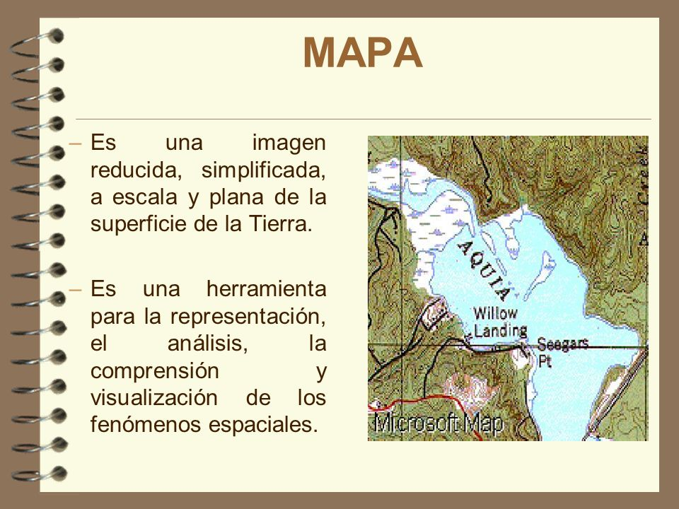 MAPA Es una imagen reducida, simplificada, a escala y plana de la superficie de la Tierra.