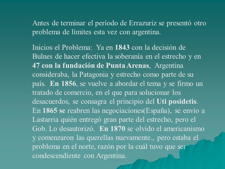 Antes de terminar el período de Errazuriz se presentó otro problema de límites esta vez con argentina.