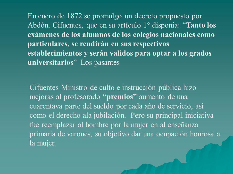 En enero de 1872 se promulgo un decreto propuesto por Abdón