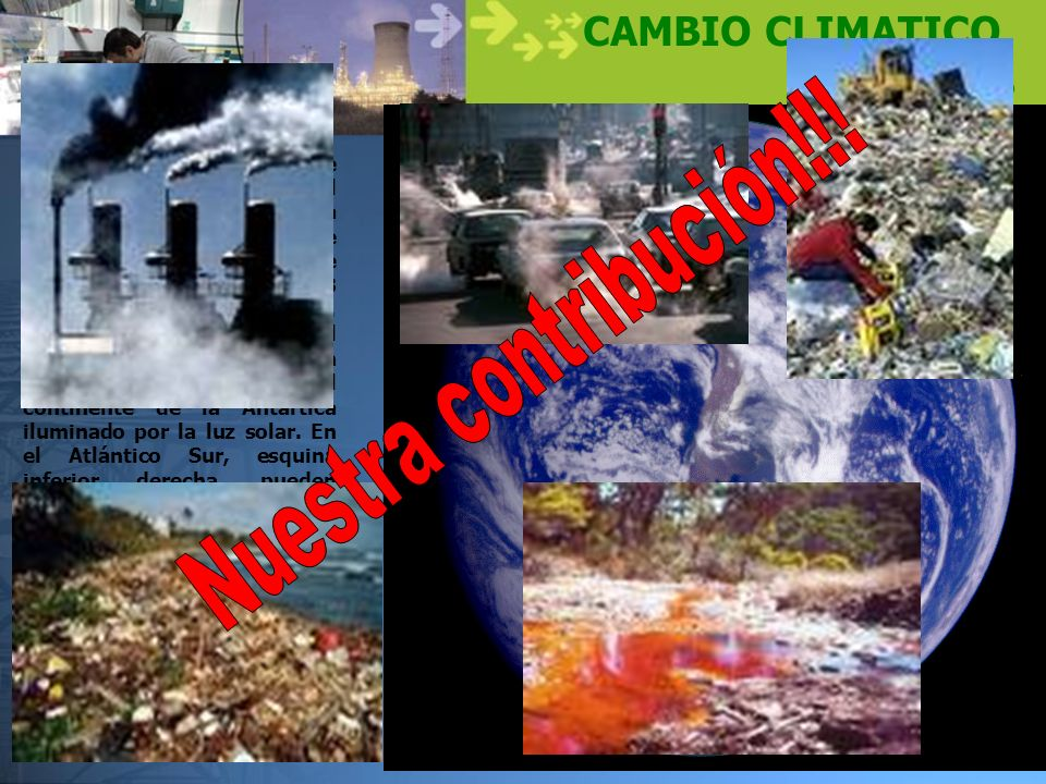 Nuestra contribución!!! CAMBIO CLIMATICO … El gran desafío