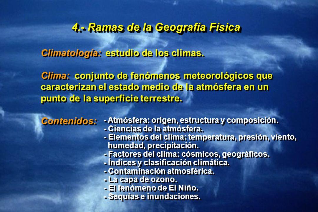 4.- Ramas de la Geografía Física