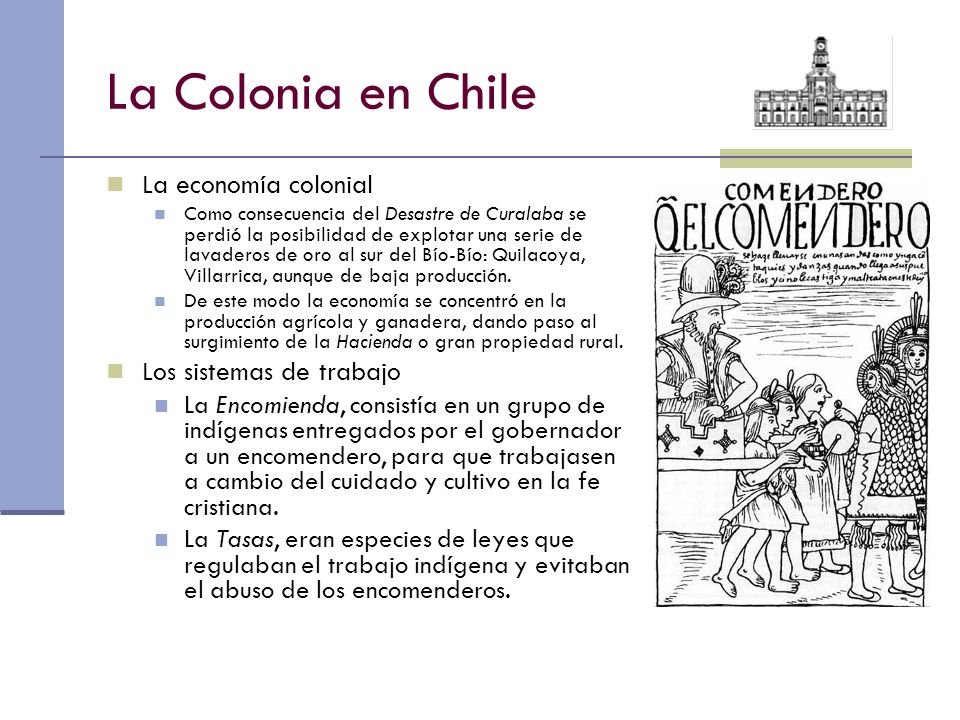 La Colonia en Chile La economía colonial Los sistemas de trabajo