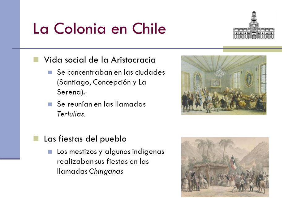 La Colonia en Chile Vida social de la Aristocracia