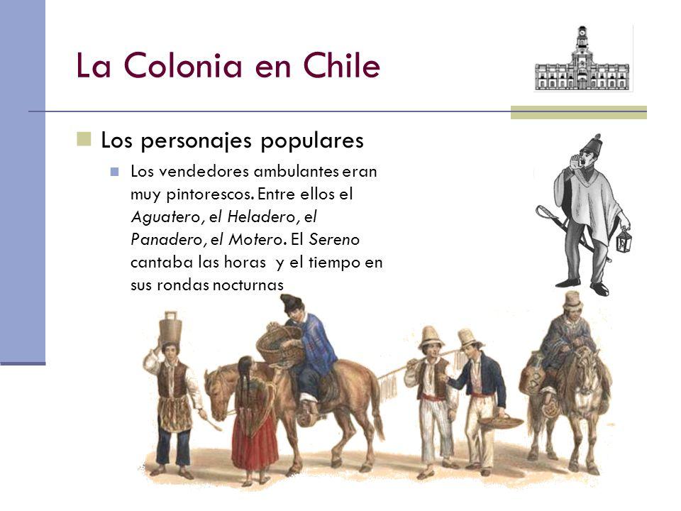 La Colonia en Chile Los personajes populares